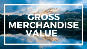 Gross Merchandise Value una métrica para los eCommerce que no fabrican productos