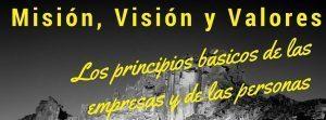 Misión, Visión y Valores: Los principios básicos de las empresas y de las personas