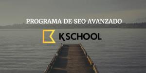 Nueva edición del Programa Profesional SEO Avanzado de Kschool